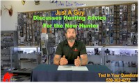 Just A Guy Discusses Hunting Advice For the New Hunter